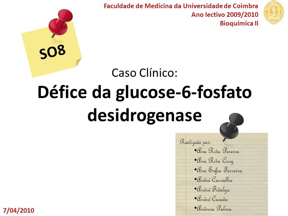 Caso Clínico: Défice da glucose-6-fosfato desidrogenase