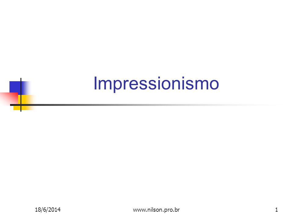 Impressionismo 02/04/2017 www.nilson.pro.br