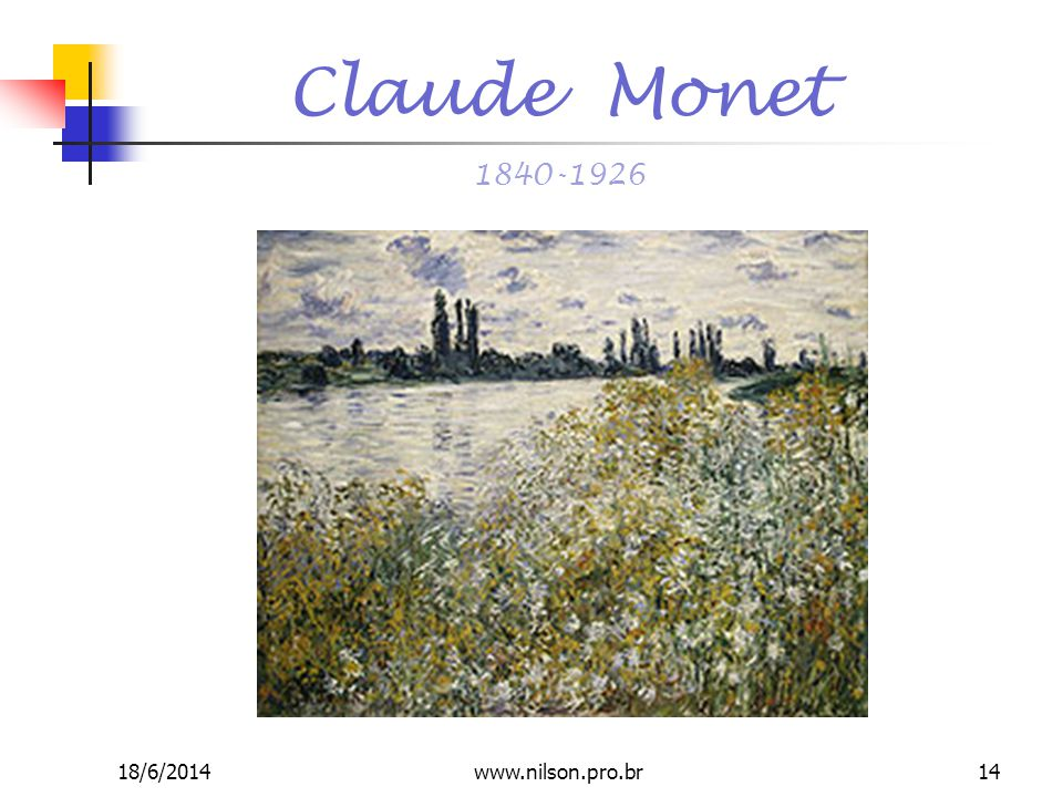 Claude Monet 1840-1926 02/04/2017 www.nilson.pro.br