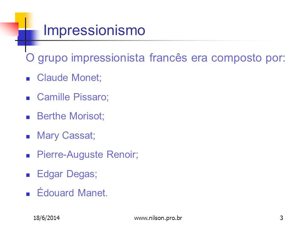 Impressionismo O grupo impressionista francês era composto por: