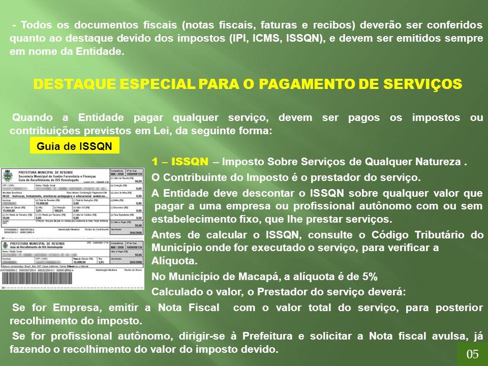 DESTAQUE ESPECIAL PARA O PAGAMENTO DE SERVIÇOS