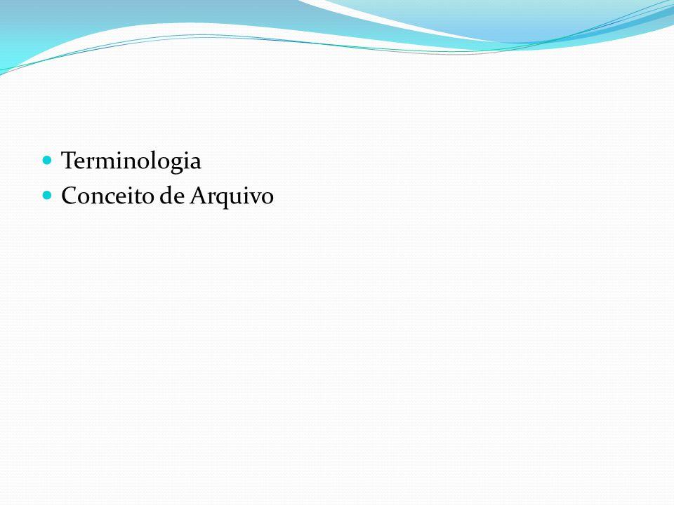Terminologia Conceito de Arquivo
