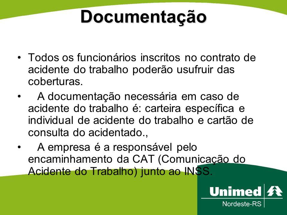 Documentação Todos os funcionários inscritos no contrato de acidente do trabalho poderão usufruir das coberturas.