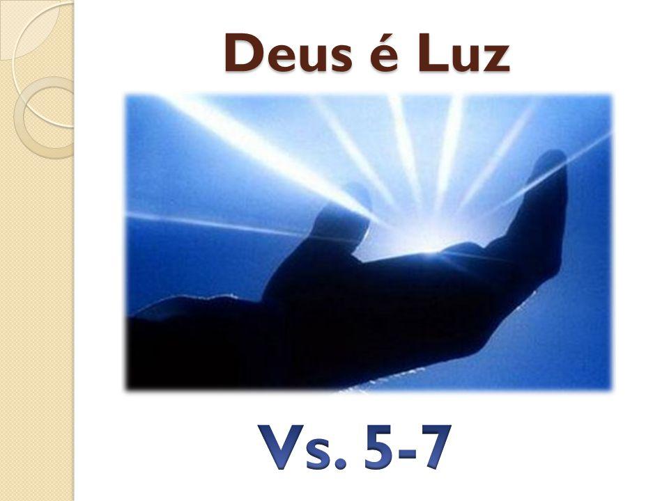 Deus é Luz Vs. 5-7