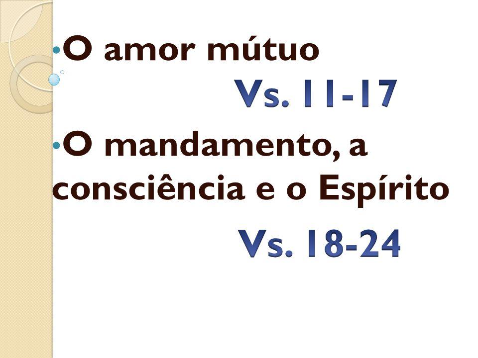 O amor mútuo O mandamento, a consciência e o Espírito