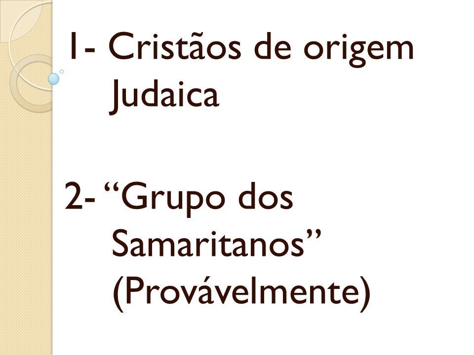 1- Cristãos de origem Judaica
