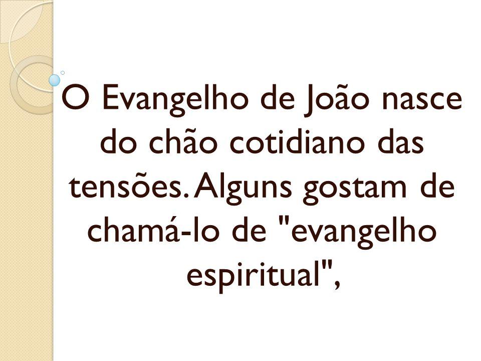 O Evangelho de João nasce do chão cotidiano das tensões