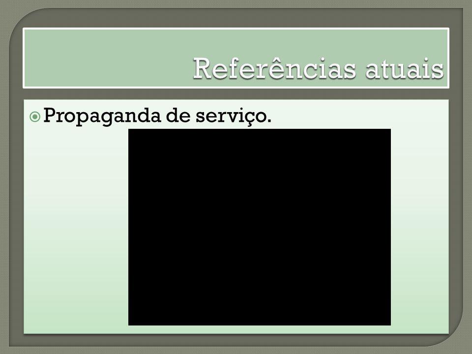 Referências atuais Propaganda de serviço.