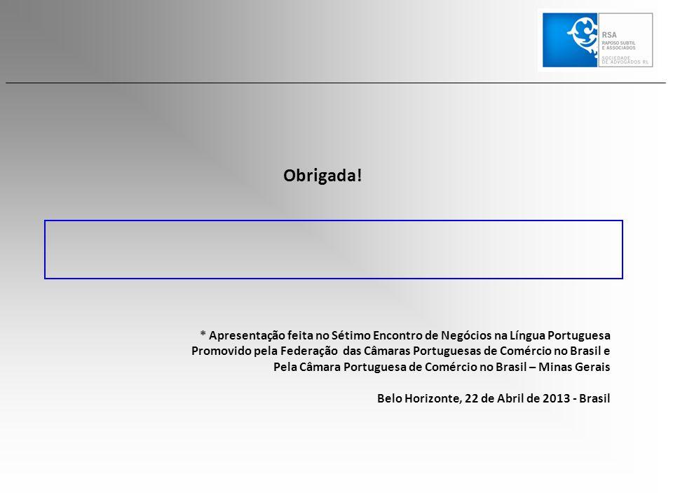 Obrigada! * Apresentação feita no Sétimo Encontro de Negócios na Língua Portuguesa.