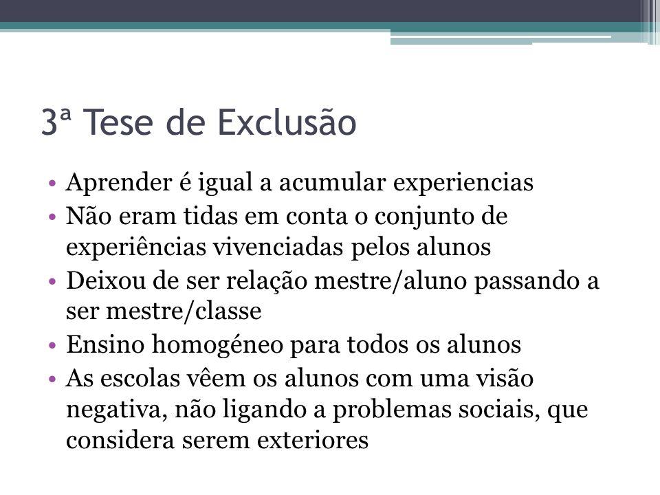 3ª Tese de Exclusão Aprender é igual a acumular experiencias