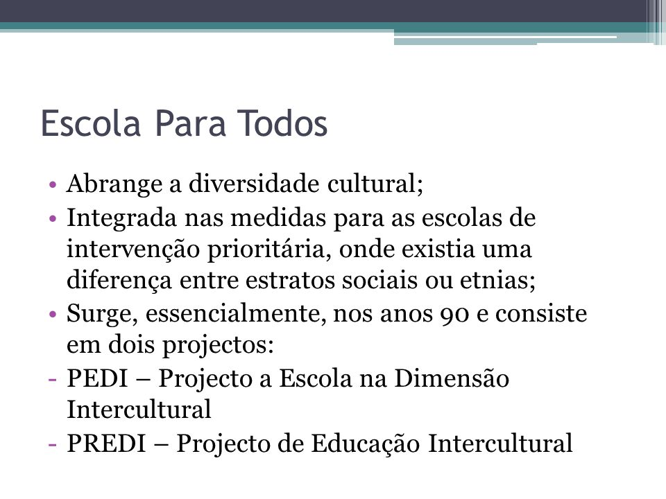 Escola Para Todos Abrange a diversidade cultural;