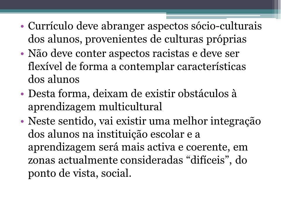 Currículo deve abranger aspectos sócio-culturais dos alunos, provenientes de culturas próprias