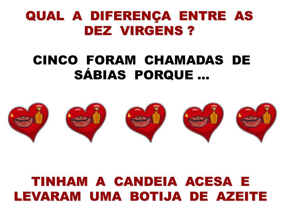 CINCO FORAM CHAMADAS DE SÁBIAS PORQUE ...