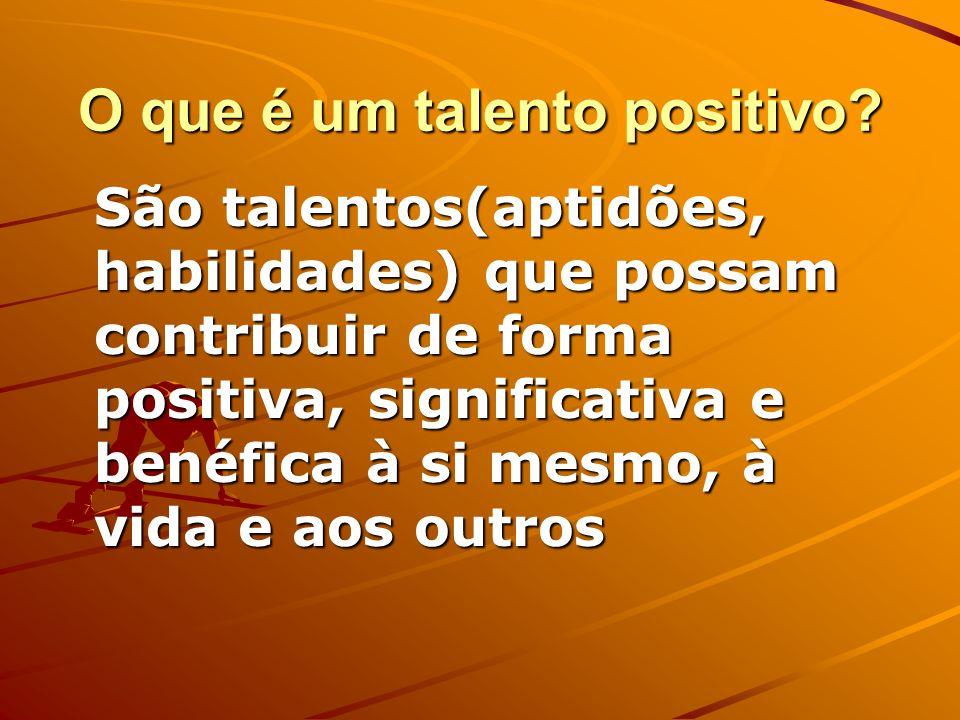 O que é um talento positivo
