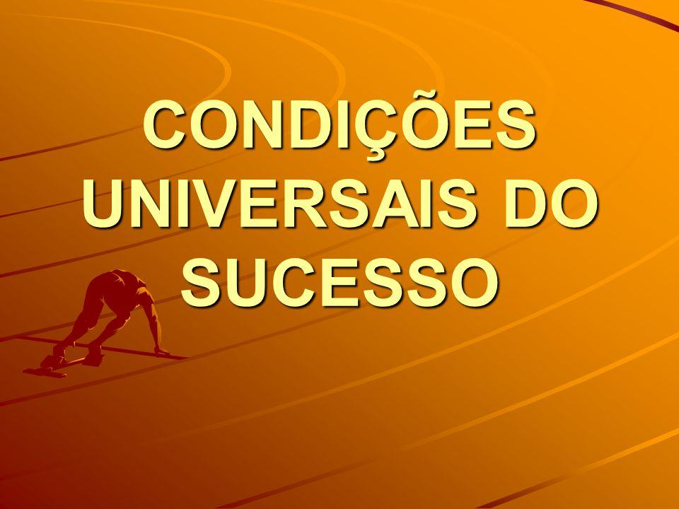 CONDIÇÕES UNIVERSAIS DO SUCESSO