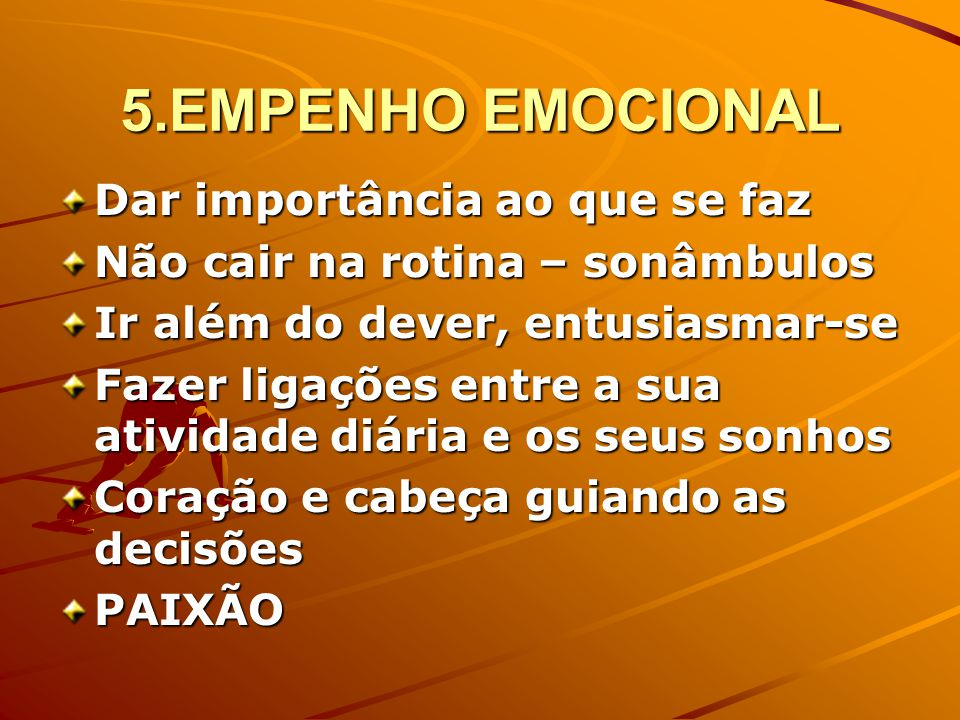 5.EMPENHO EMOCIONAL Dar importância ao que se faz