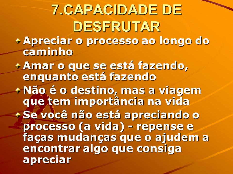 7.CAPACIDADE DE DESFRUTAR