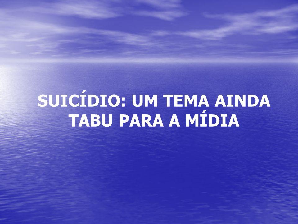 SUICÍDIO: UM TEMA AINDA TABU PARA A MÍDIA