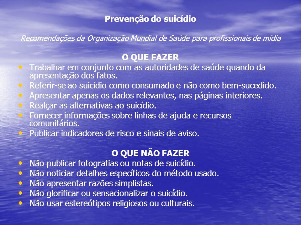 Prevenção do suicídio Recomendações da Organização Mundial de Saúde para profissionais de mídia