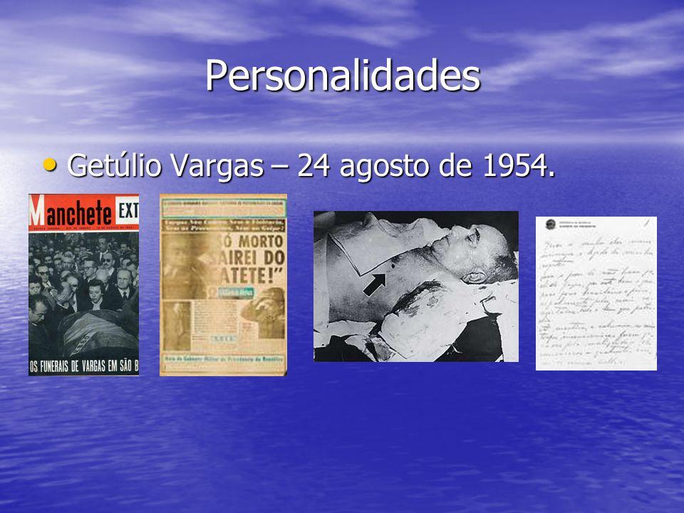 Personalidades Getúlio Vargas – 24 agosto de 1954.