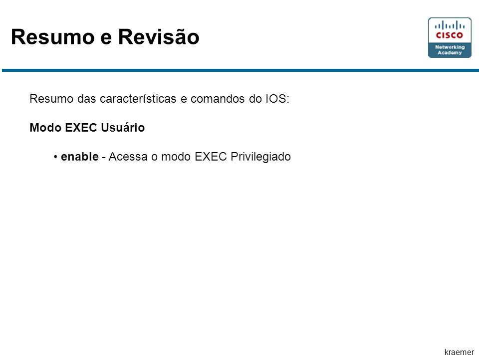 Resumo e Revisão Resumo das características e comandos do IOS: