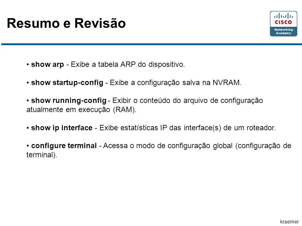 Resumo e Revisão show arp - Exibe a tabela ARP do dispositivo.