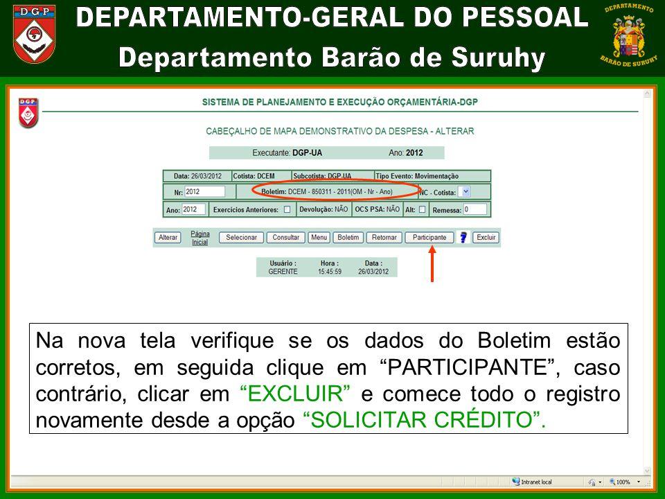 Na nova tela verifique se os dados do Boletim estão corretos, em seguida clique em PARTICIPANTE , caso contrário, clicar em EXCLUIR e comece todo o registro novamente desde a opção SOLICITAR CRÉDITO .