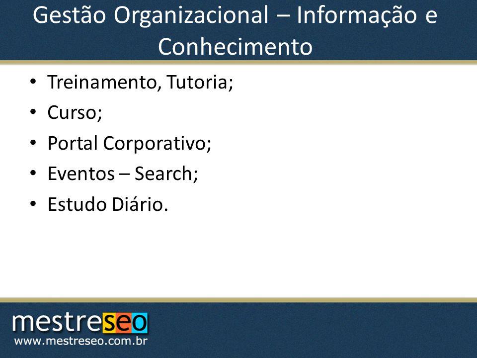 Gestão Organizacional – Informação e Conhecimento