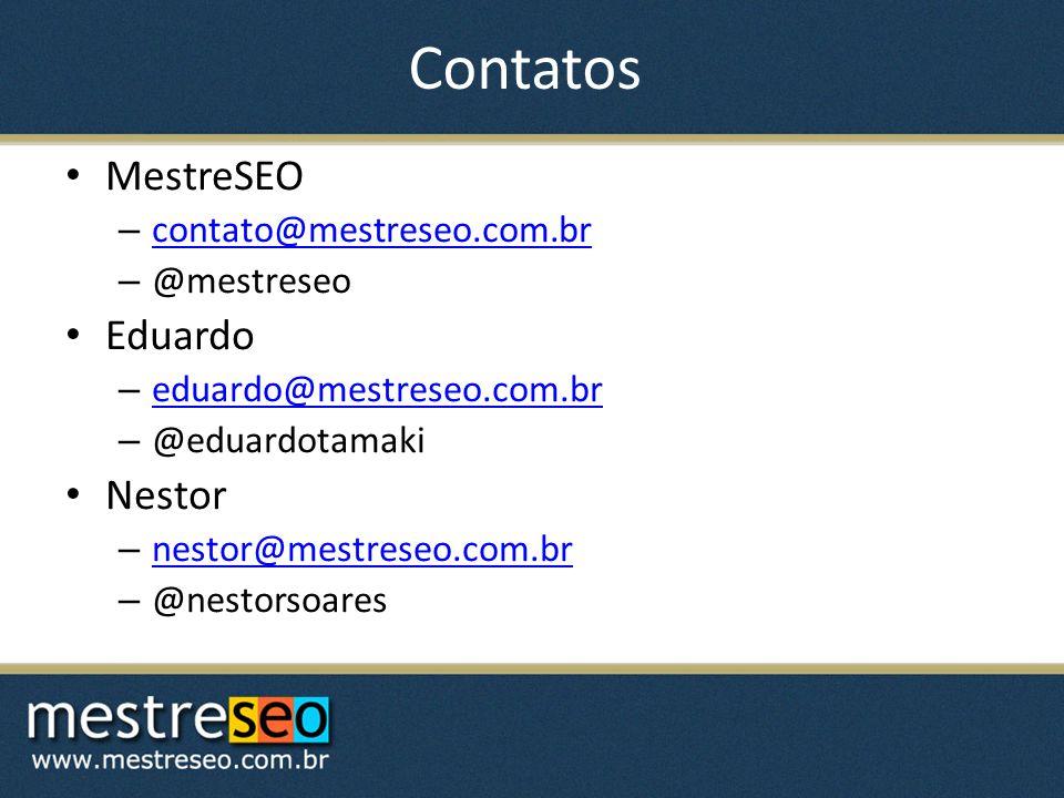 Contatos MestreSEO Eduardo Nestor contato@mestreseo.com.br @mestreseo