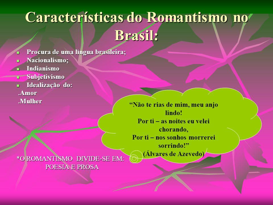 Características do Romantismo no Brasil: