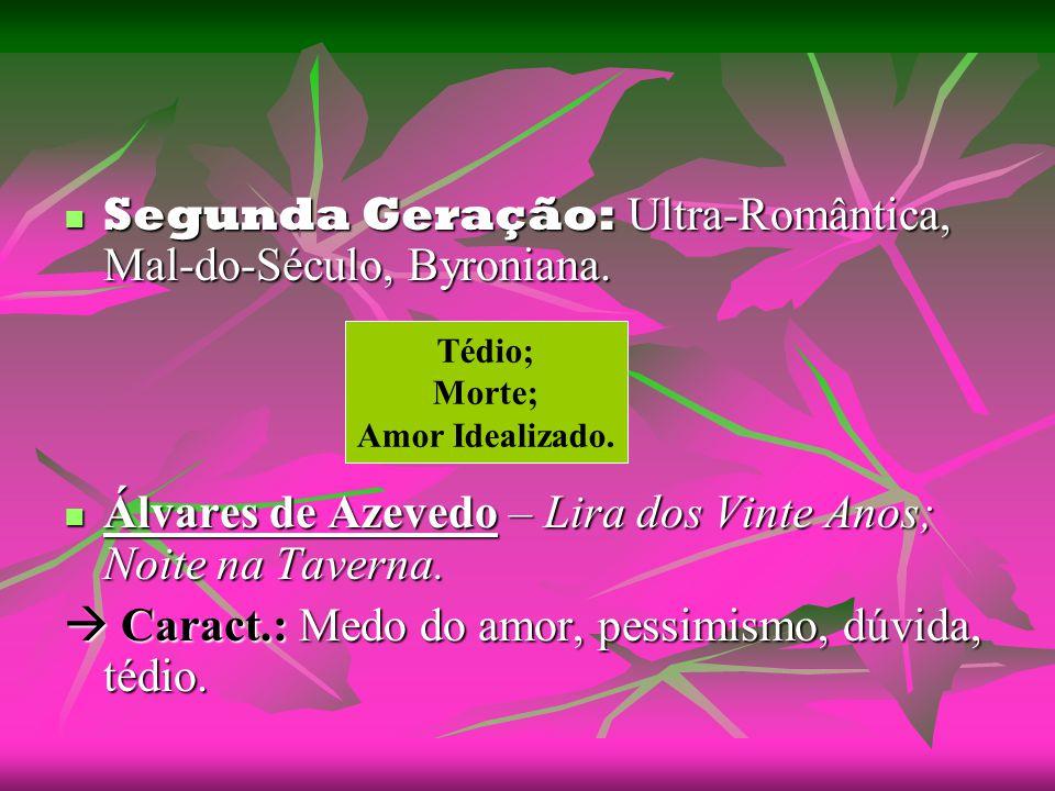 Segunda Geração: Ultra-Romântica, Mal-do-Século, Byroniana.