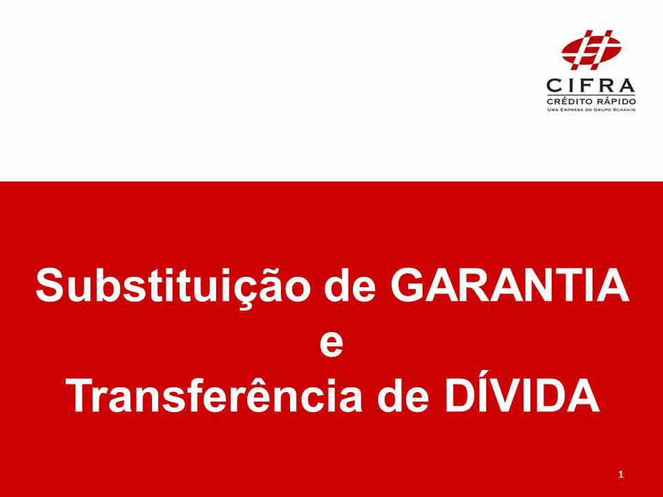 Substituição de GARANTIA Transferência de DÍVIDA