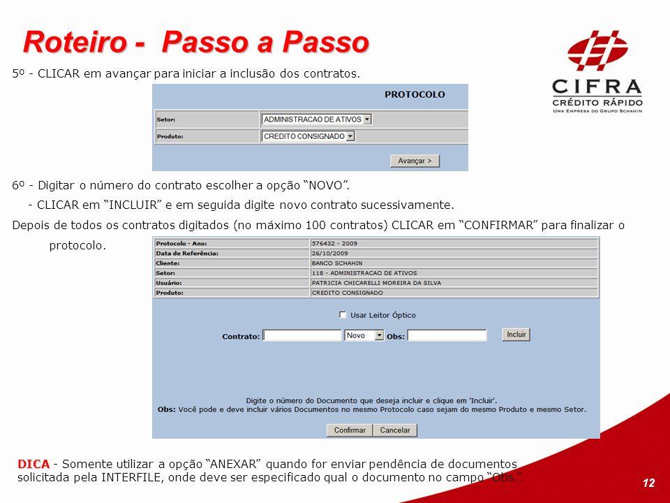Roteiro - Passo a Passo 5º - CLICAR em avançar para iniciar a inclusão dos contratos. 6º - Digitar o número do contrato escolher a opção NOVO .