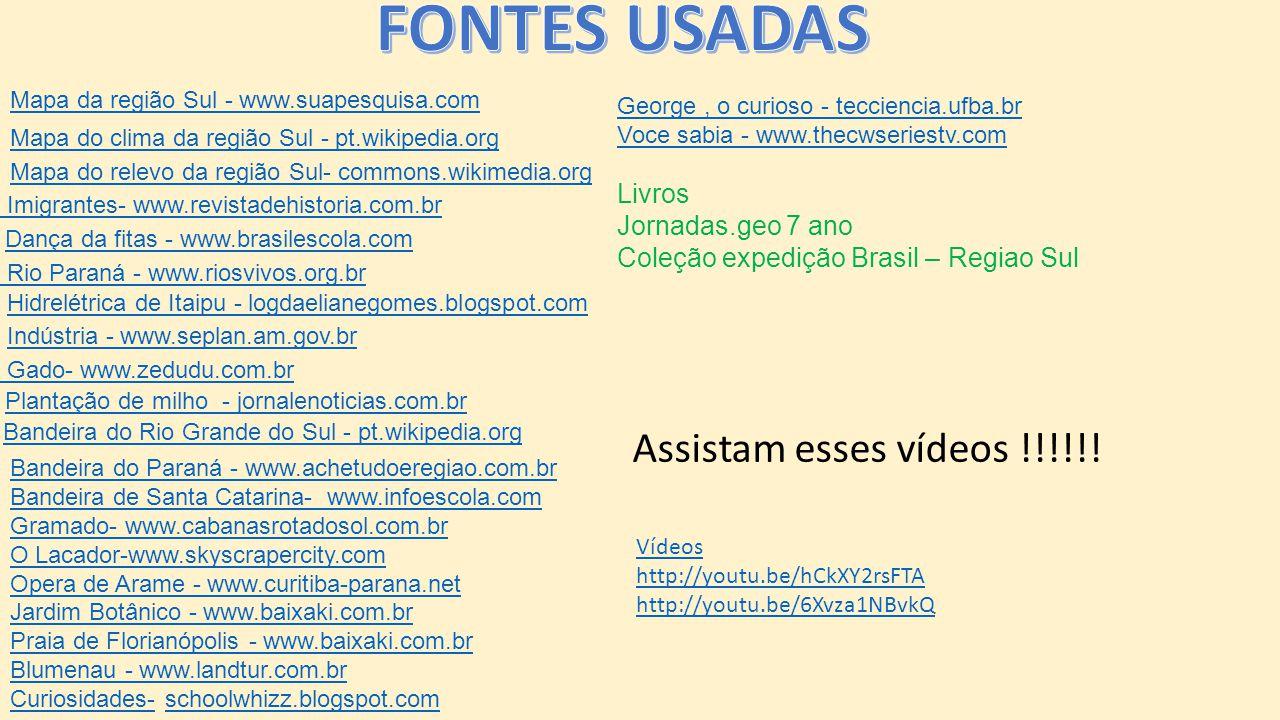 FONTES USADAS Assistam esses vídeos !!!!!! Livros Jornadas.geo 7 ano