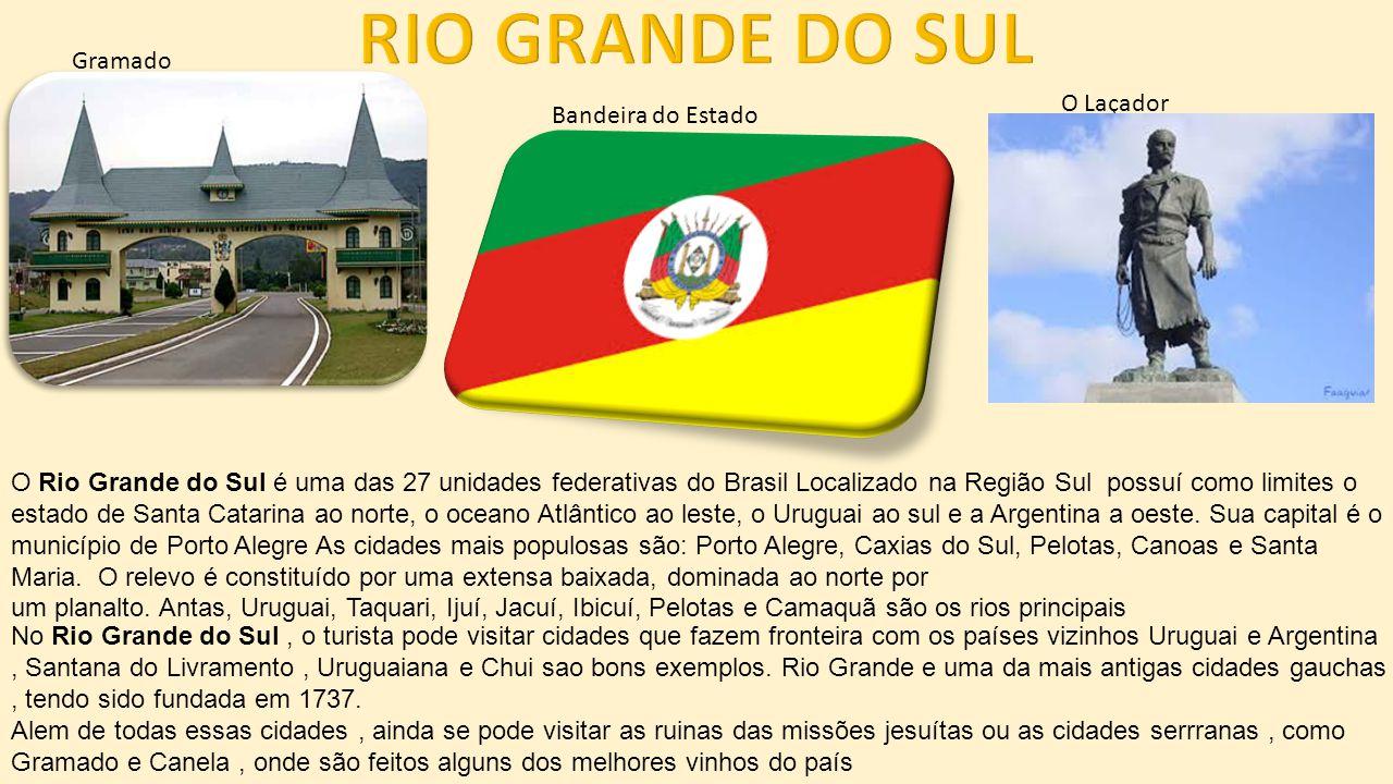 RIO GRANDE DO SUL Gramado O Laçador Bandeira do Estado