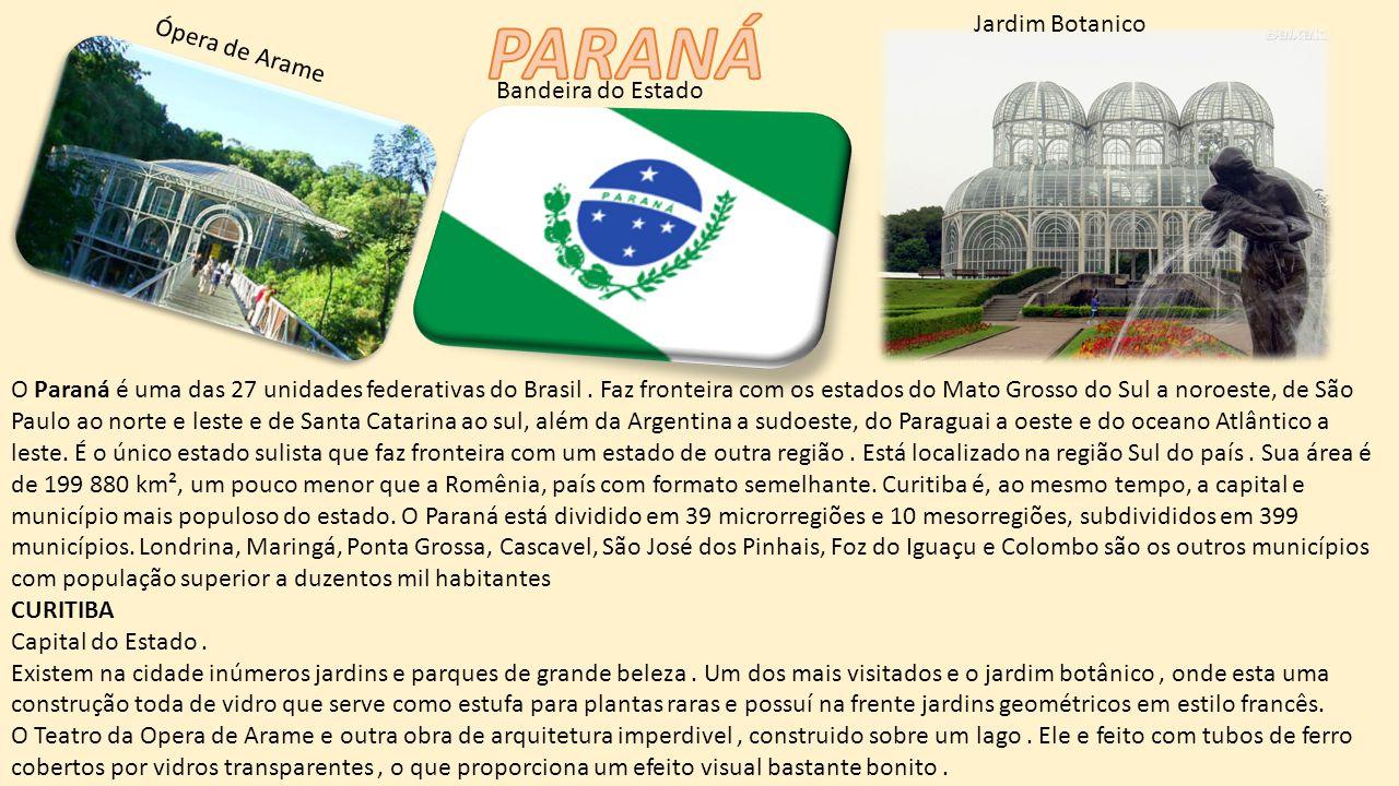 PARANÁ Jardim Botanico Ópera de Arame Bandeira do Estado