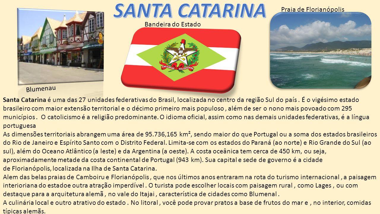 SANTA CATARINA Praia de Florianópolis Bandeira do Estado Blumenau