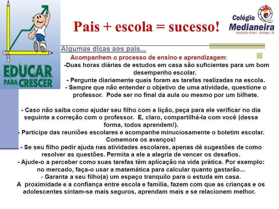 Pais + escola = sucesso! Algumas dicas aos pais...