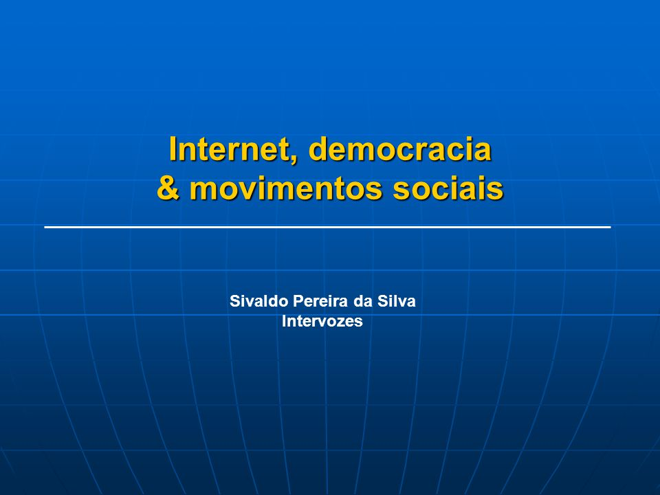 Internet, democracia & movimentos sociais