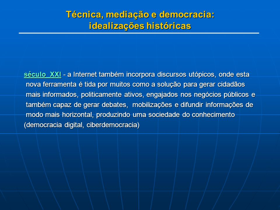Técnica, mediação e democracia: idealizações históricas