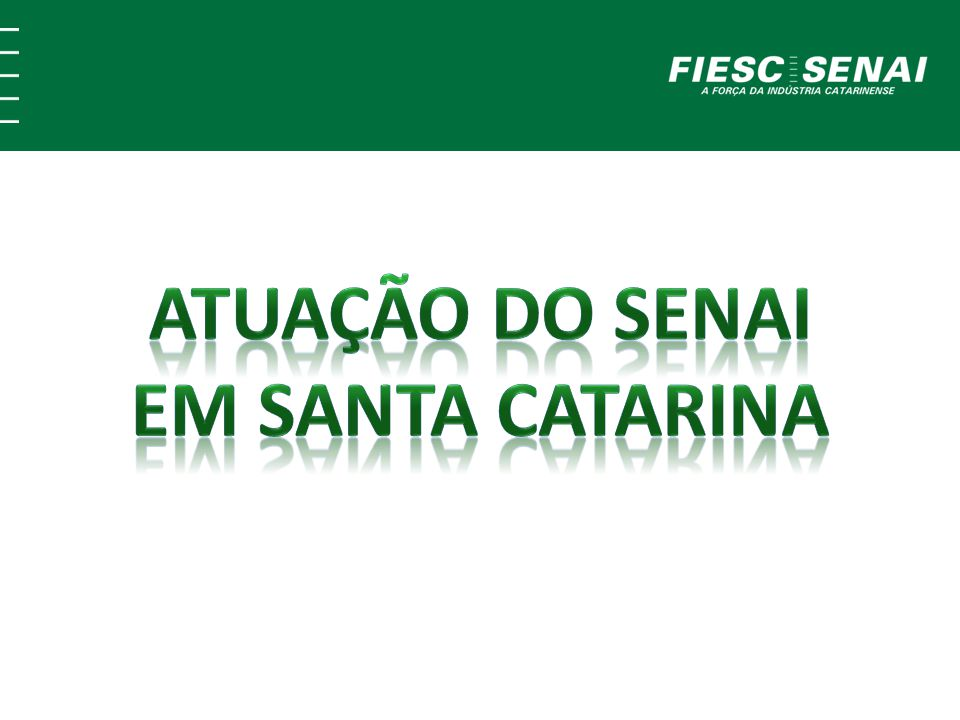 ATUAÇÃO DO SENAI EM SANTA CATARINA