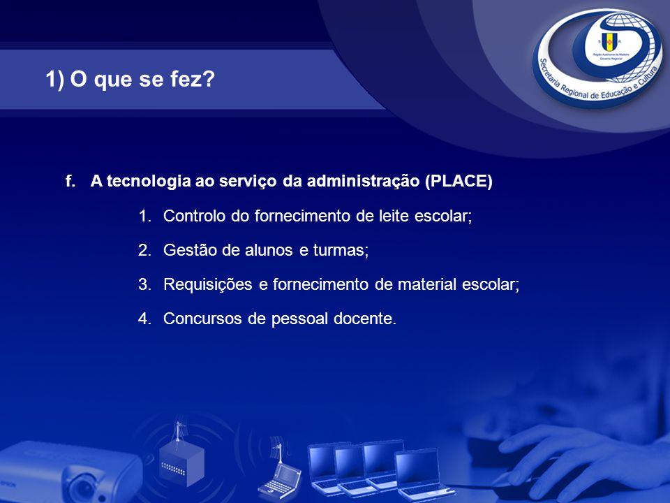 O que se fez A tecnologia ao serviço da administração (PLACE)