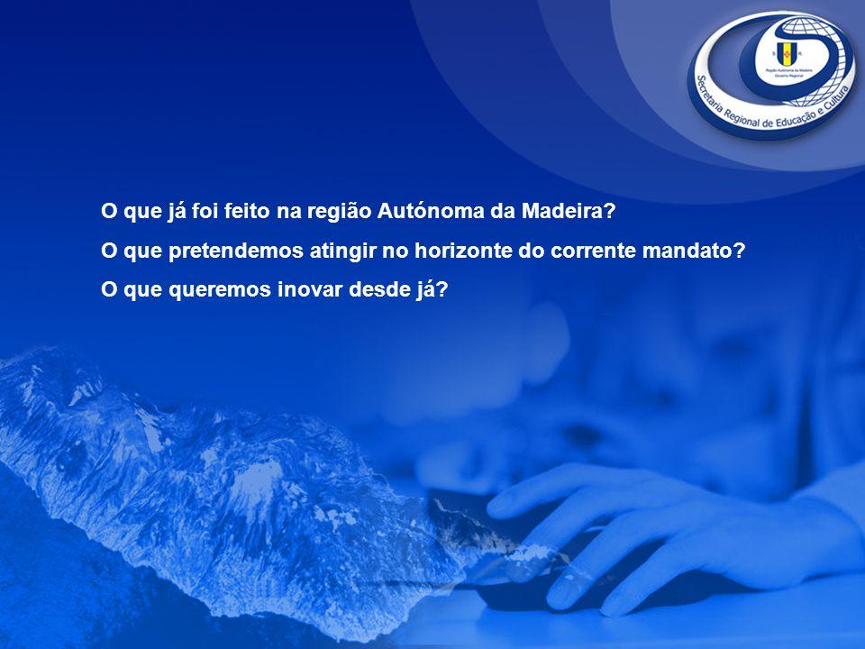 O que já foi feito na região Autónoma da Madeira