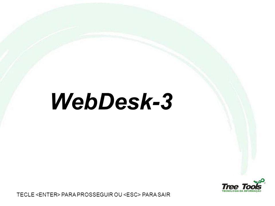 WebDesk-3 TECLE <ENTER> PARA PROSSEGUIR OU <ESC> PARA SAIR
