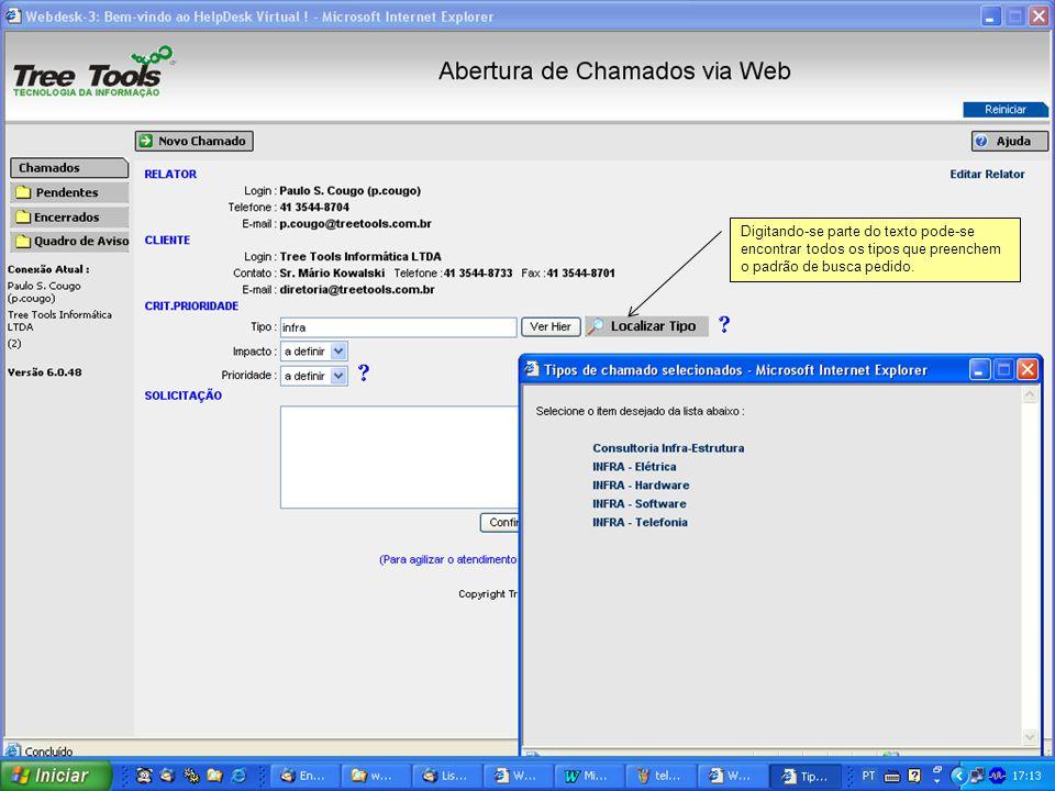 Digitando-se parte do texto pode-se encontrar todos os tipos que preenchem o padrão de busca pedido.