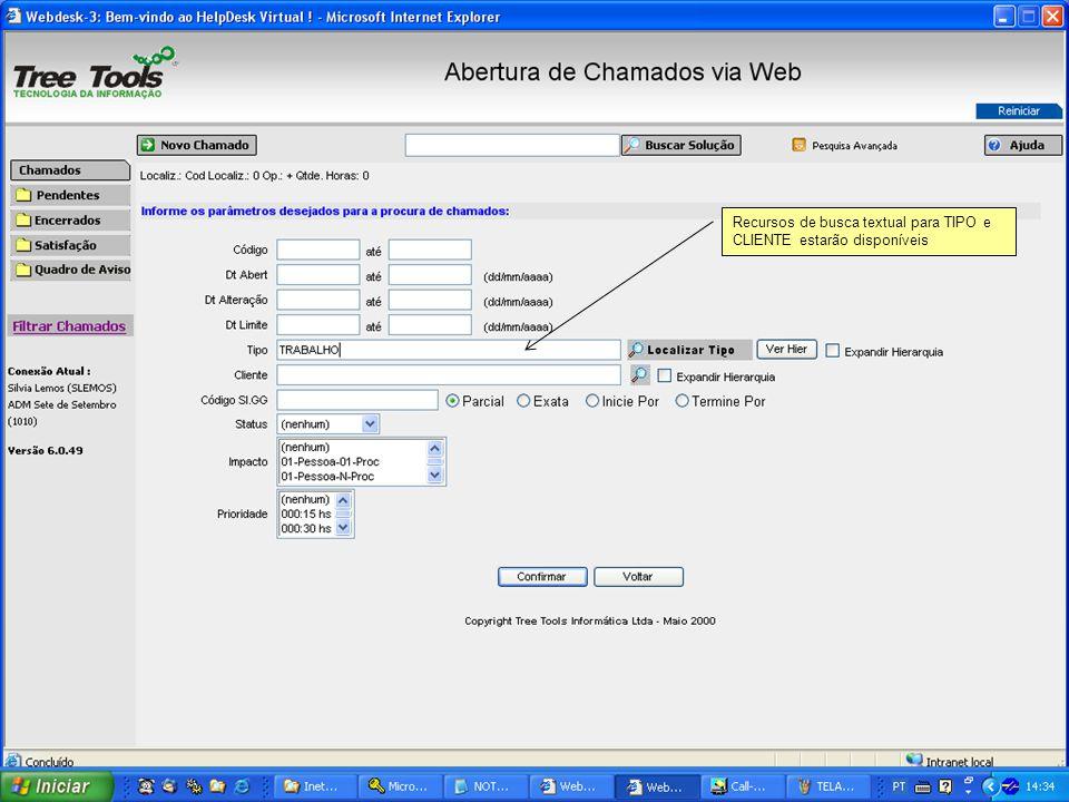 Recursos de busca textual para TIPO e CLIENTE estarão disponíveis