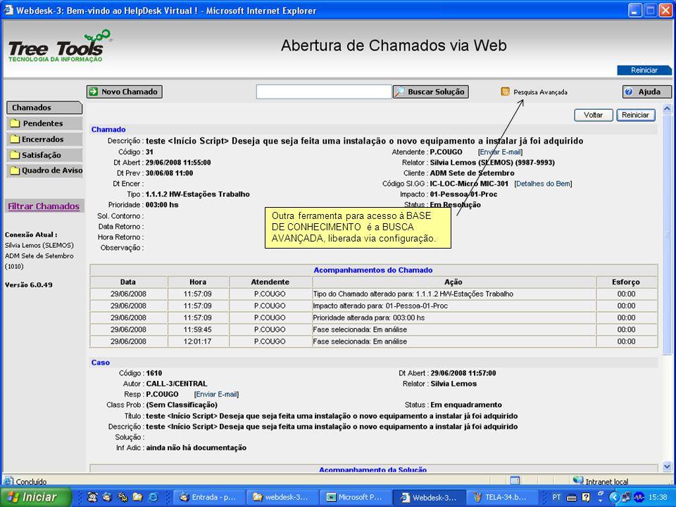 Outra ferramenta para acesso à BASE DE CONHECIMENTO é a BUSCA AVANÇADA, liberada via configuração.