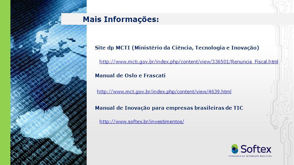 Mais Informações: Site dp MCTI (Ministério da Ciência, Tecnologia e Inovação)