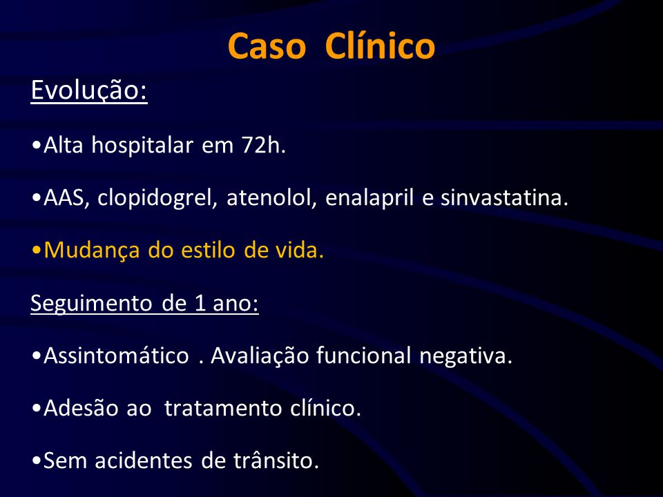 Caso Clínico Evolução: Alta hospitalar em 72h.