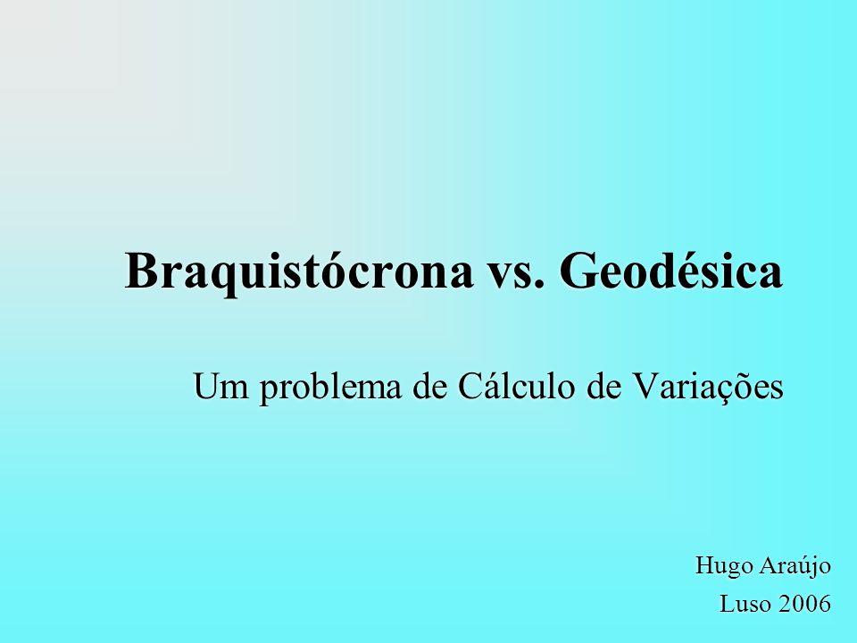 Braquistócrona vs. Geodésica